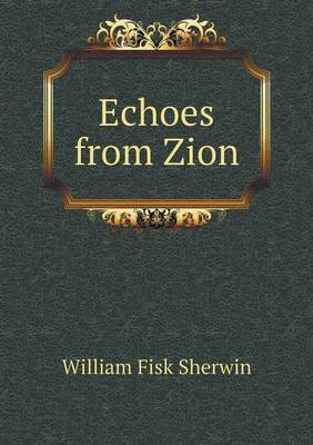 Echoes from Zion