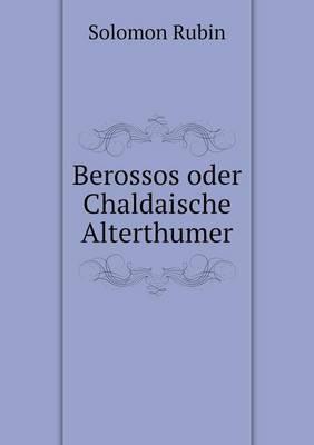 Berossos Oder Chaldaische Alterthumer