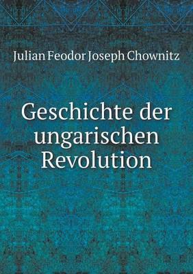 Geschichte Der Ungarischen Revolution