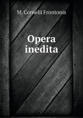 Opera Inedita