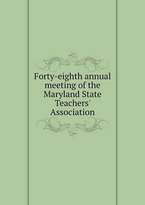 Forty-Eighth Annual Meeting of the Maryland State Teachers' Association