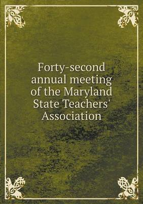 Forty-Second Annual Meeting of the Maryland State Teachers' Association