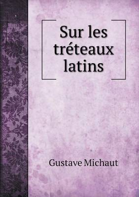 Sur Les Treteaux Latins