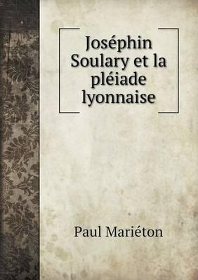 Josephin Soulary Et La Pleiade Lyonnaise