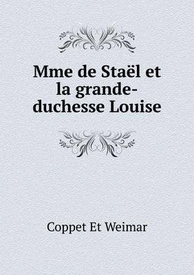 Mme de Stael Et La Grande-Duchesse Louise