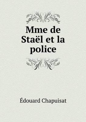 Mme de Stael Et La Police