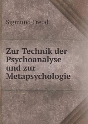 Zur Technik Der Psychoanalyse Und Zur Metapsychologie