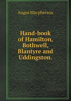 Hand-Book of Hamilton, Bothwell, Blantyre and Uddingston