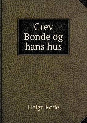 Grev Bonde Og Hans Hus