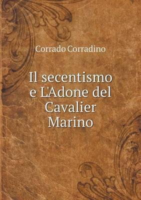Il Secentismo E L'Adone del Cavalier Marino