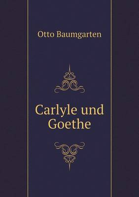 Carlyle Und Goethe