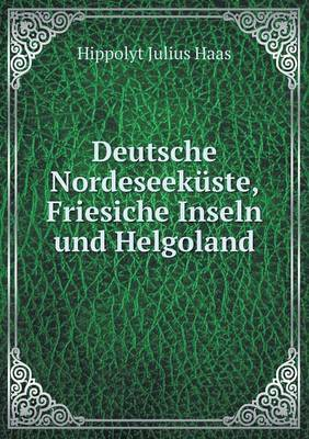 Deutsche Nordeseekuste, Friesiche Inseln Und Helgoland