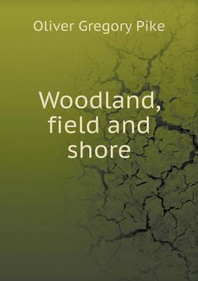 Woodland, Field and Shore