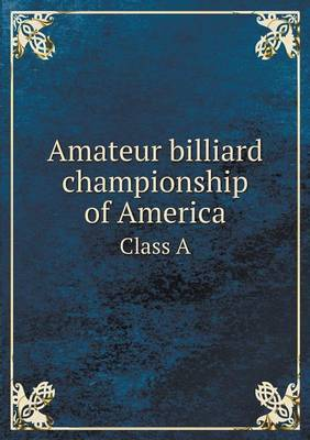 Amateur Billiard Championship of America Class a
