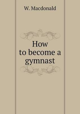 How to Become a Gymnast