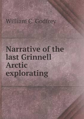 Narrative of the Last Grinnell Arctic Explorating