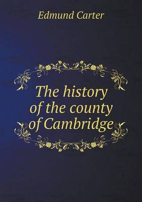 The History of the County of Cambridge