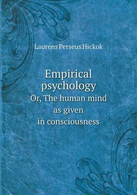 Empirical Psychology Or, the Human Mind as Given in Consciousness