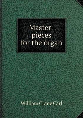 Master-Pieces for the Organ