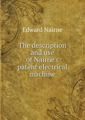 The Description and Use of Nairne's Patent Electrical Machine