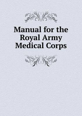 Manual for the Royal Army Medical Corps