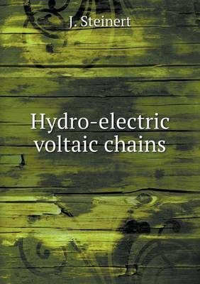 Hydro-Electric Voltaic Chains
