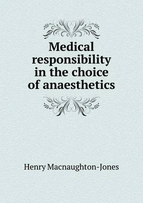 Medical Responsibility in the Choice of Anaesthetics