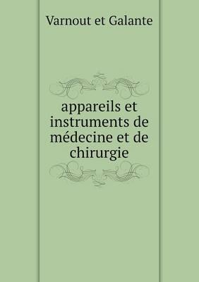 Appareils Et Instruments de Medecine Et de Chirurgie