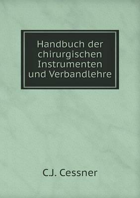 Handbuch Der Chirurgischen Instrumenten Und Verbandlehre