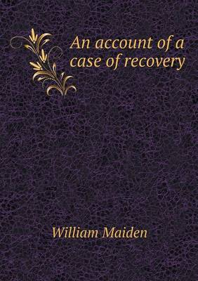 An Account of a Case of Recovery