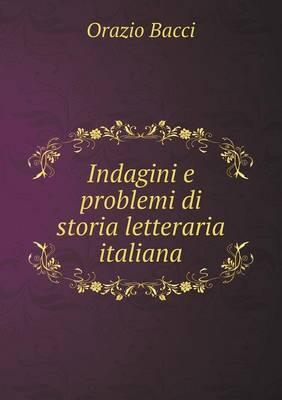 Indagini E Problemi Di Storia Letteraria Italiana