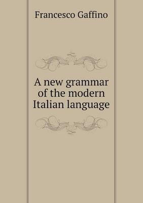 A New Grammar of the Modern Italian Language