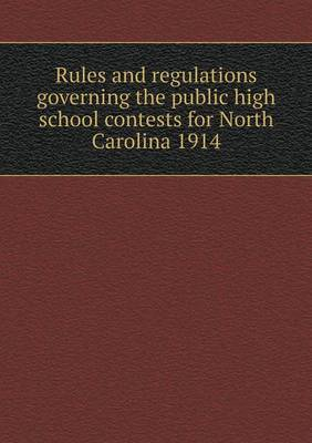 Rules and Regulations Governing the Public High School Contests for North Carolina 1914