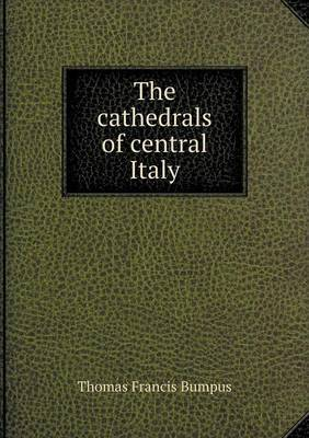 The Cathedrals of Central Italy