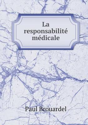 La Responsabilite Medicale