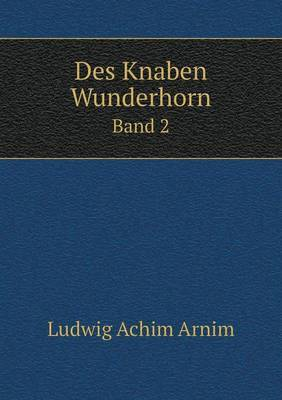 Des Knaben Wunderhorn Band 2