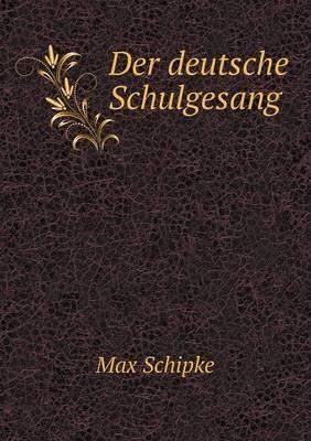 Der Deutsche Schulgesang