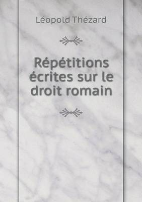Repetitions Ecrites Sur Le Droit Romain