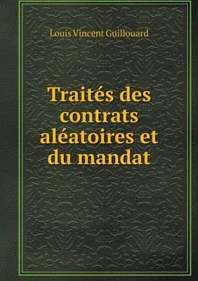 Traites Des Contrats Aleatoires Et Du Mandat