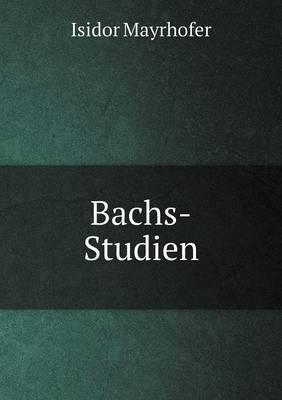 Bachs-Studien