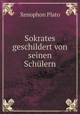 Sokrates Geschildert Von Seinen Schulern