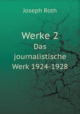 Werke 2 Das Journalistische Werk 1924-1928