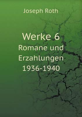 Werke 6 Romane Und Erzahlungen 1936-1940