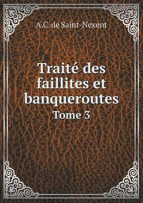 Traite Des Faillites Et Banqueroutes Tome 3