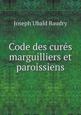 Code Des Cures Marguilliers Et Paroissiens