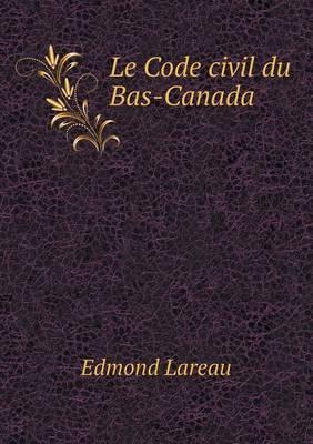 Le Code Civil Du Bas-Canada