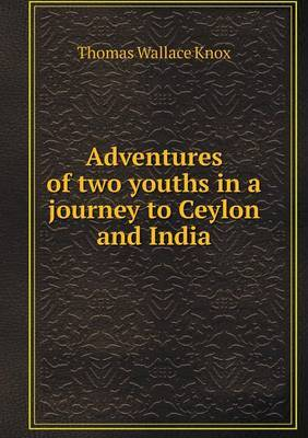 Adventures of Two Youths in a Journey to Ceylon and India