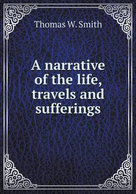 A Narrative of the Life, Travels and Sufferings