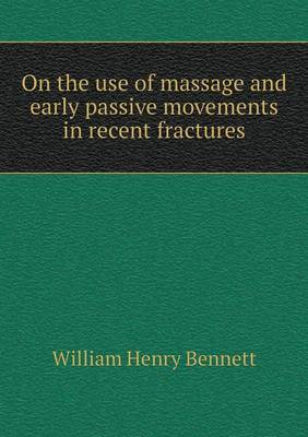 On the Use of Massage and Early Passive Movements in Recent Fractures