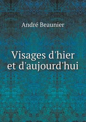 Visages D'Hier Et D'Aujourd'hui